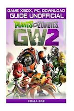 Plants Vs Zombies Garden Warfare 2 Game Xbox, PC, Download Guide Unofficial