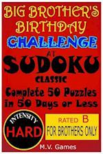 Big Brother's Birthday Challenge at Sudoku Classic - Hard