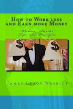 How to Work Less and Earn More Money