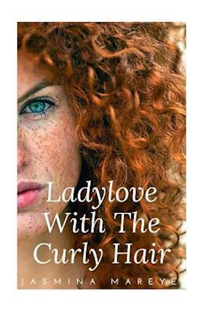 Ladylove with the Curly Hair af Jasmina Mareye