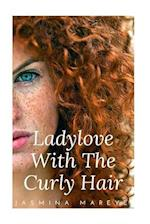 Ladylove with the Curly Hair