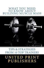 What You Need to Know about Building Muscle Mass