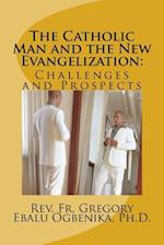 The Catholic Man and the New Evangelization