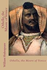 Othello, the Moore of Venice