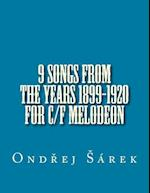 9 Songs from the Years 1899-1920 for C/F Melodeon