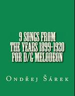9 Songs from the Years 1899-1920 for D/G Melodeon