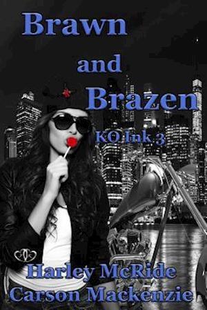 Brawn and Brazen af Harley Mcride, Carson MacKenzie