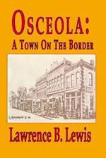 Osceola, a Town on the Border
