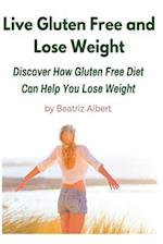 Live Gluten Free and Lose Weight