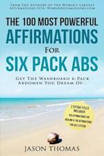 Affirmation the 100 Most Powerful Affirmations for Six Pack ABS 2 Amazing Affirmative Books Included for Healing & for Self Esteem