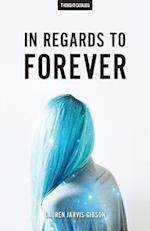 In Regards to Forever