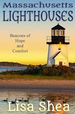 Massachusetts Lighthouses - Beacons of Hope and Comfort