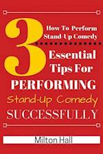 How to Perform Stand-Up Comedy Successfully