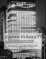 Quien Es Lucky?