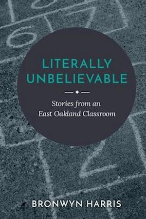 Bog, paperback Literally Unbelievable af Bronwyn Harris