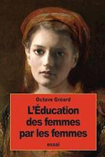 L'Education Des Femmes Par Les Femmes