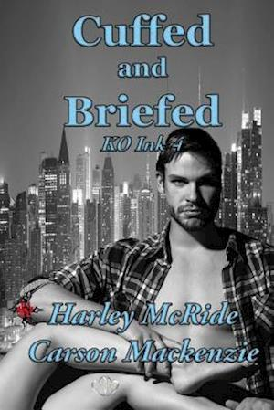 Bog, paperback Cuffed and Briefed af Harley Mcride, Carson MacKenzie