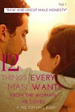 12 Things Every Man Wants from the Woman He Loves Vol. 1