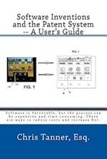 Software Inventions and the Patent System -- A User's Guide