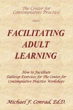 Facilitating Adult Learning af Dr Michael F. Conrad