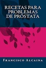 Recetas Para Problemas de Prostata