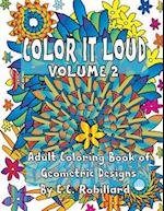 Color It Loud - Adult Coloring Book of Geometric Designs