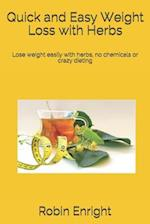 Quick and Easy Weight Loss with Herbs