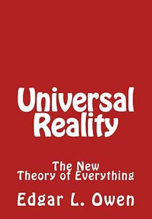 Universal Reality af Edgar L. Owen