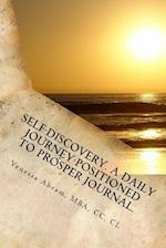 Self-Discovery. a Daily Journey-Positioned to Prosper.