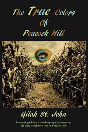 Bog, paperback The True Colors of Peacock Hill af Gilah St John