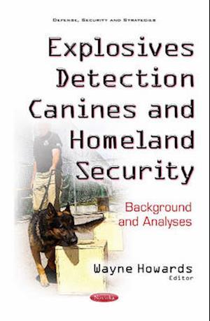 Bog, paperback Explosives Detection Canines & Homeland Security af Wayne Howards