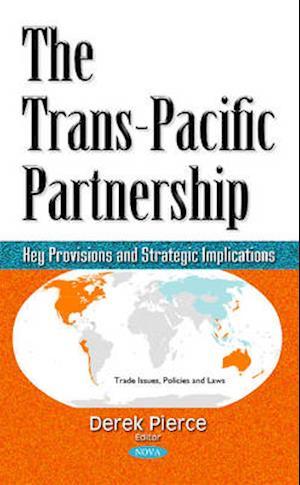 Bog, hardback Trans-Pacific Partnership af Derek Pierce
