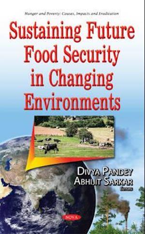 Bog, hardback Sustaining Future Food Security in Changing Environments af Abhijit Sarkar