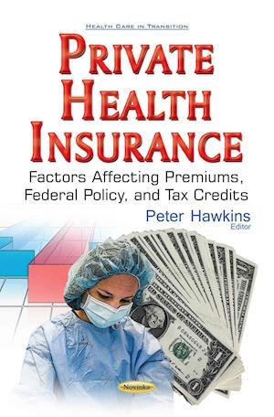 Bog, paperback Private Health Insurance af Peter Hawkins