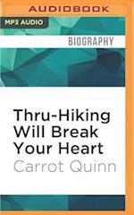 Thru-Hiking Will Break Your Heart