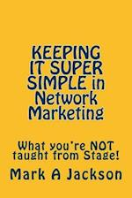 Keeping It Super Simple in Network Marketing
