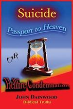 Suicide Passport to Heaven or Hellfire Condemnation