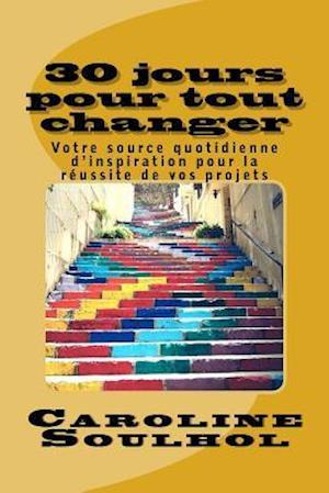Bog, paperback 30 Jours Pour Tout Changer af Cs Caroline Soulhol
