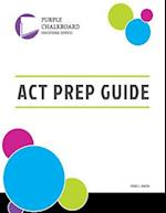 Purple Chalkboard Educational Services ACT Prep Guide
