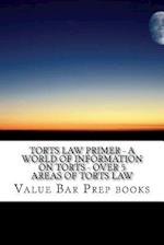 Torts Law Primer - A World of Information on Torts - Over 5 Areas of Torts Law
