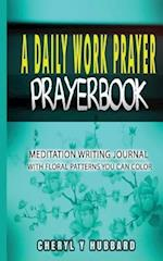 A Daily Work Prayer Prayerbook
