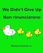 We Didn't Give Up Non Rinunciarono