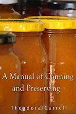 A Manual of Canning and Preserving