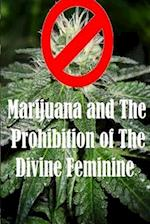 Marijuana and the Prohibition of the Divine Feminine