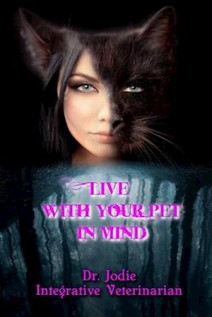 Bog, paperback Live with Your Pet in Mind af Dr Jodie Gruenstern DVM