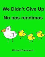 We Didn't Give Up No Nos Rendimos