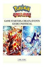 Pokemon Omega Ruby Game Starters, Cheats, Events Guide Unofficial