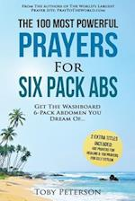 Prayer the 100 Most Powerful Prayers for Six Pack ABS 2 Amazing Books Included to Pray to Maximize Healing & for Self Esteem