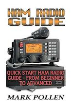 Ham Radio Guide Quick Start Ham Radio Guide- From Beginner to Advanced