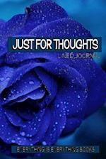 Just for Thoughts Soft Cover Lined Journal/Notebook